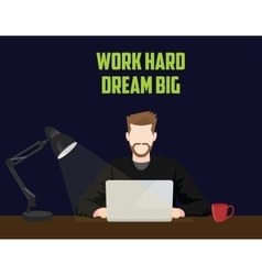 Work hard and dream big businessman work until vector