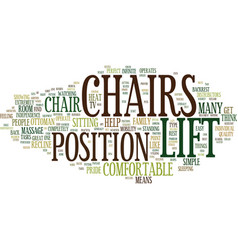 Lift chairs comfortable and practical text vector