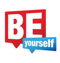 be yourself label sign vector image
