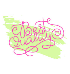 Hand lettering best quality on grunge brush vector