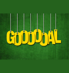 The word goal hang on the ropes vector