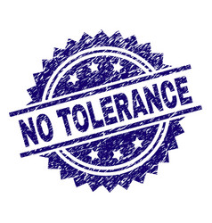 Grunge textured no tolerance stamp seal vector