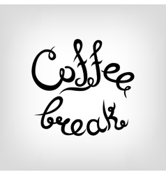 Hand-drawn Lettering Coffee break vector image