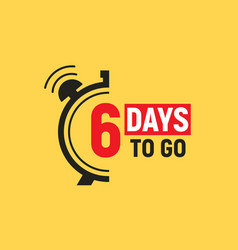 6 days to go last countdown icon five day go sale vector