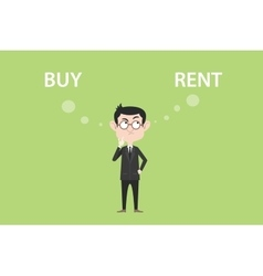 Buy or rent concept with businessman standing vector