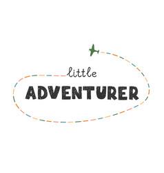 Little adventurer - fun hand drawn nursery poster vector