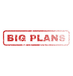 big plans rubber stamp vector image