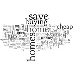 Cheap homes five ways to save thousands vector