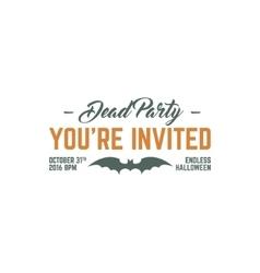Happy Halloween 2016 dead party invitation label vector image