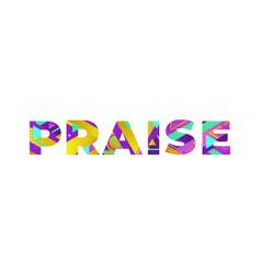 praise concept retro colorful word art vector image