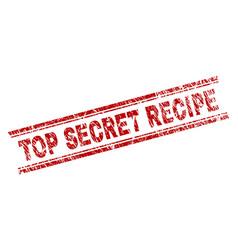 scratched textured top secret recipe stamp seal vector image