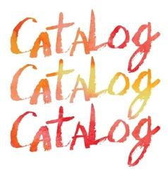 Watercolor lettering Catalog vector
