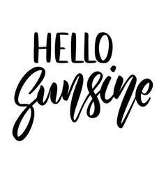 hello sunshine lettering phrase on white vector image