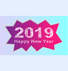 2019 happy new year inscription on the background vector image
