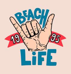 beach life human hand with shaka sign design vector image