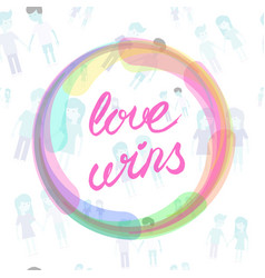 Love wins lettering text drawn by hand vector