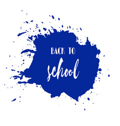 Back to school ink watercolor navy blue splash vector