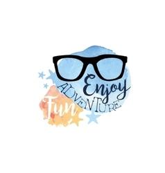 Enjoy Fun Adventure Message Watercolor Stylized vector