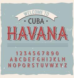 Vintage label typeface named havana vector