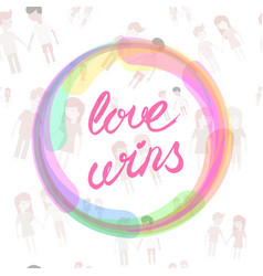 love wins lettering text drawn by hand vector image vector image