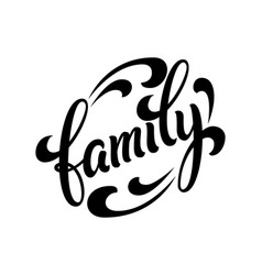 hand drawn lettering family ink vector image