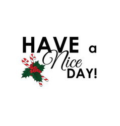 have a nice day inscription with a caramel cane vector image
