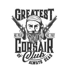 Pirate corsair sailor club pistols t-shirt print vector