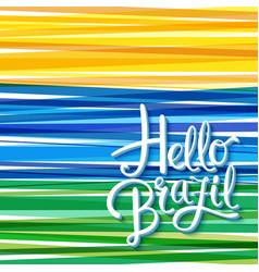 Vivid hello brazil card or poster design template vector