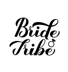 Bride tribe calligraphy hand lettering with vector
