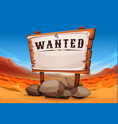 wanted wood sign on far west desert landscape vector image