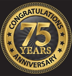 75 years anniversary congratulations gold label vector image