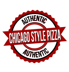 chicago style pizza label or sticker vector image