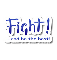 fight and be the best in blue gradient vector image