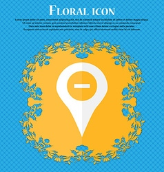 Minus Map pointer GPS location Floral flat design vector