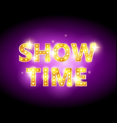 show time bulb letters advertisement vector image