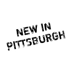 new in pittsburgh rubber stamp vector image