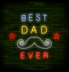 best dad ever colorful neon banner vector image