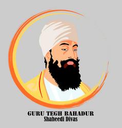 Guru tegh bahadur revered as ninth nanak vector