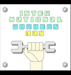 workers dayhand of a workerwrench vector image