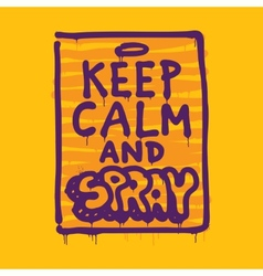 Keep calm and spray vector