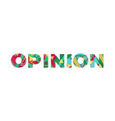 Opinion concept retro colorful word art vector