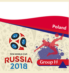 Russia 2018 wc group h poland background vector
