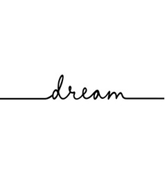 dream - continuous one black line with word vector image