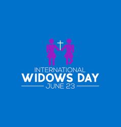 international widows day awareness concept vector image