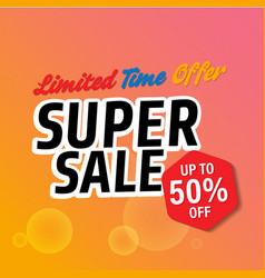 banner super sale limited time offer up to 50 off vector image