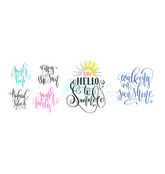 Set hand lettering positive quote about summer vector