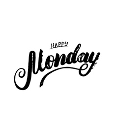 Happy Monday hand written calligraphy lettering vector image