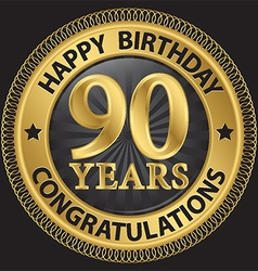 90 years happy birthday congratulations gold label vector image