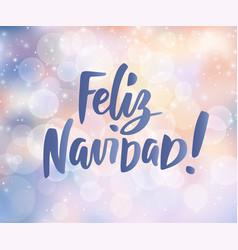 feliz navidad - spanish merry christmas text vector image