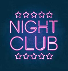 glowing neon lights night club signboard vector image vector image